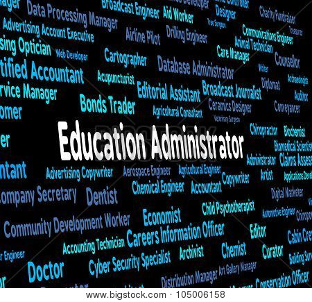 Education Administrator Means Give Lessons And Administrate