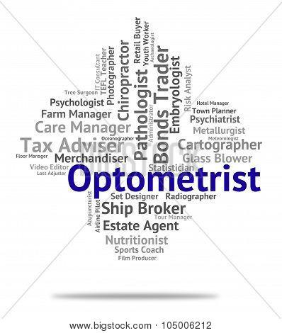Optometrist Job Indicates Eye Doctor And Career