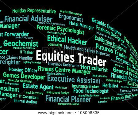 Equities Trader Shows Commerce Job And Selling