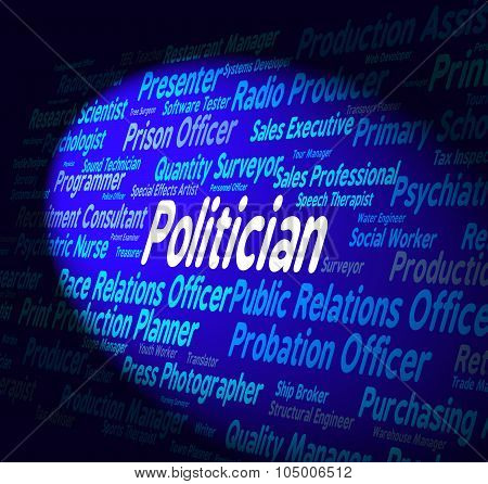 Politician Job Indicates Member Of Parliament And Employee