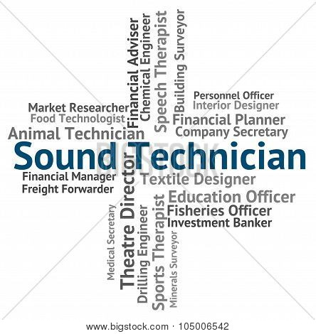 Sound Technician Indicates Skilled Worker And Audio