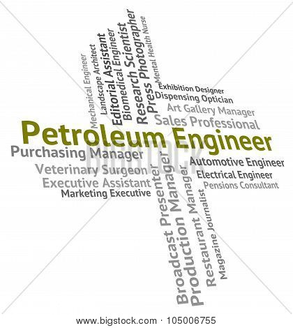 Petroleum Engineer Means Gas Employment And Jobs