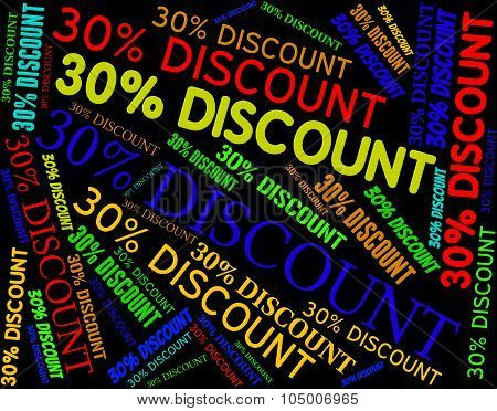 Thirty Percent Discount Shows Savings Bargain And Cheap
