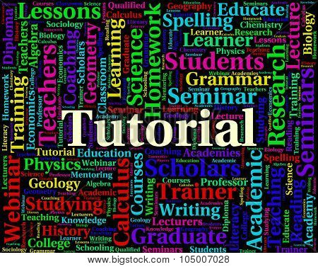 Tutorial Word Indicates Online Tutorials And Educate