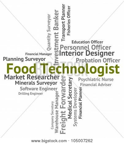 Food Technologist Means Expert Foodstuff And Occupation