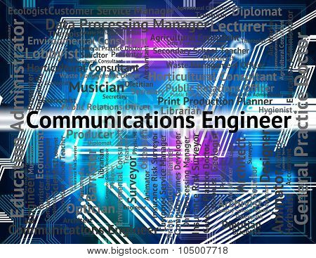 Communications Engineer Indicates Technology Job And Mechanic