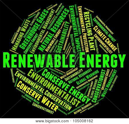 Renewable Energy Represents Power Source And Electricity