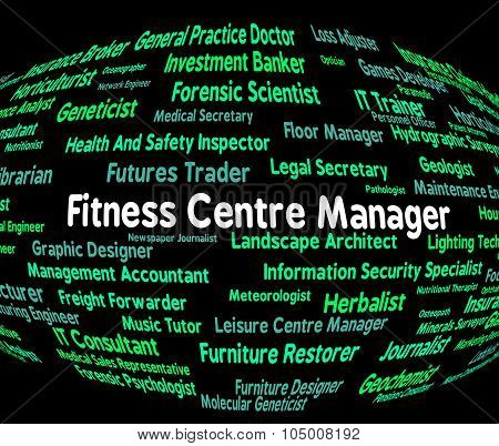 Fitness Centre Manager Means Working Out And Aerobic