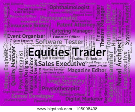 Equities Trader Shows Stock Market And Businessman