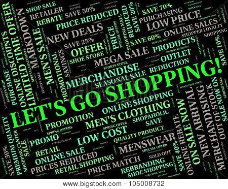 Lets Go Shopping Means Retail Sales And Buying
