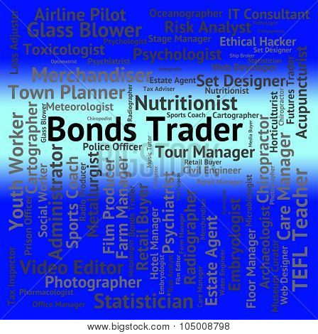 Bonds Trader Indicates Employee Purchaser And Text