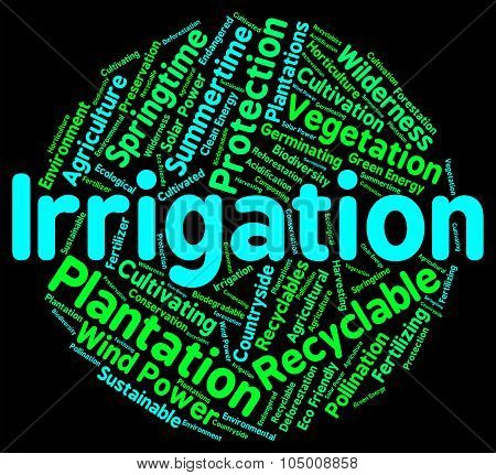 Irrigation Word Shows Sprinkle Irrigating And Words