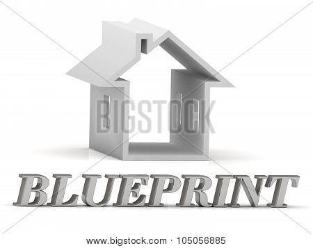 Blueprint- Inscription Of Silver Letters And White House