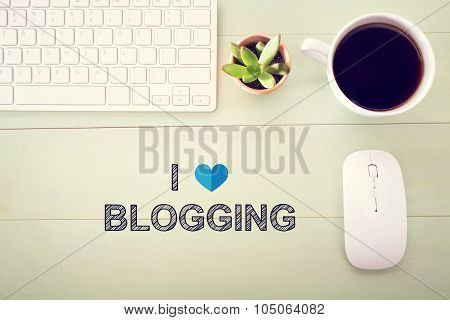 I Love Blogging Concept With Workstation