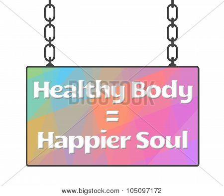 Healthy Body Happier Soul Colorful Signboard