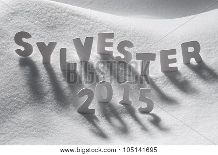 White Word Sylvester 2015 Means New Years Eve On Snow