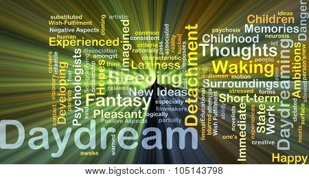 Background concept wordcloud illustration of daydream glowing light