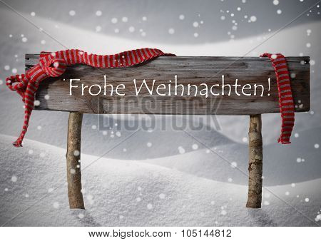Sign Frohe Weihnachten Means Merry Christmas,Snowflakes, Snow