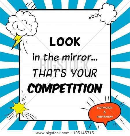 Inspirational And Motivational Quote Is Drawn In A Comic Style. Look In The Mirror... That's Your Co