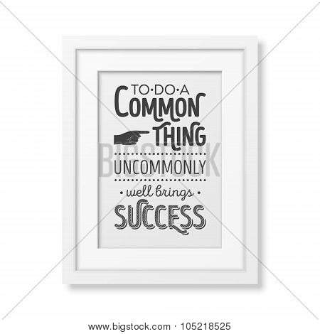 Quote typographical Background in the realistic square white frame