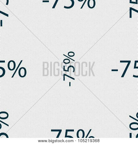 75 Percent Discount Sign Icon. Sale Symbol. Special Offer Label. Seamless Abstract Background With G
