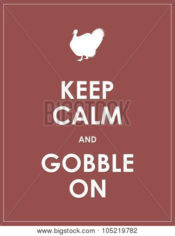 Keep Calm And Gobble On Background