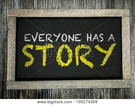 Everyone Has a Story written on chalkboard
