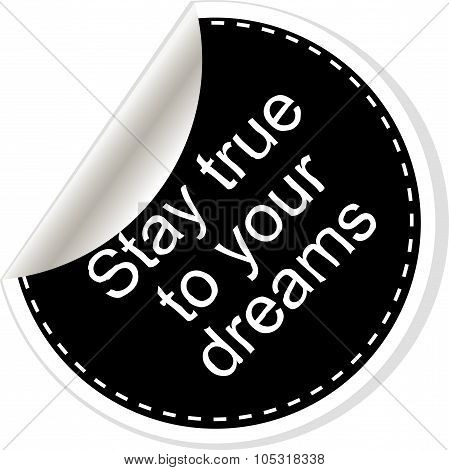 Stay True To Your Dreams. Inspirational Motivational Quote. Simple Trendy Design. Black And White St