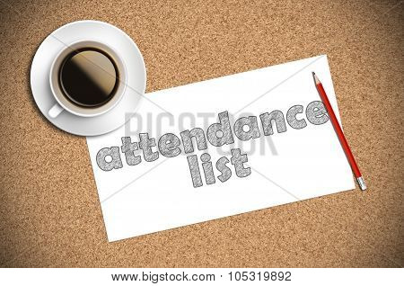 Coffee And Pencil Sketch Attendance List On Paper