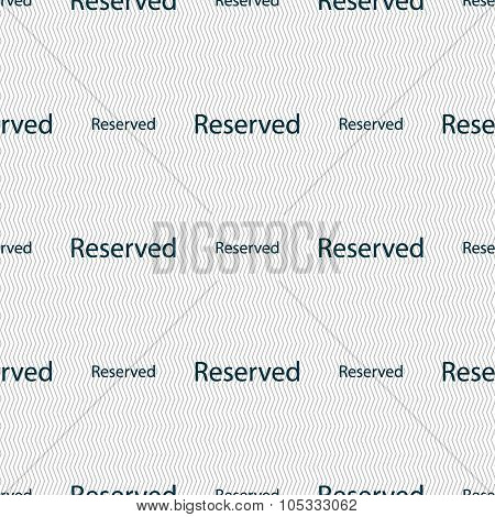 Reserved Sign Icon. Seamless Abstract Background With Geometric Shapes.