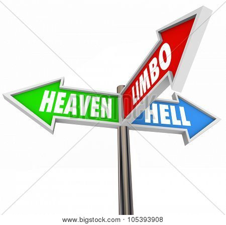 Heaven Hell and Limbo words on 3 arrow signs to illustrate being stuck in religious or faith purgatory