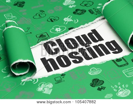 Cloud networking concept: black text Cloud Hosting under the piece of  torn paper
