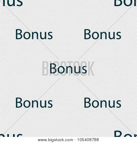 Bonus Sign Icon. Special Offer Label. Seamless Abstract Background With Geometric Shapes.