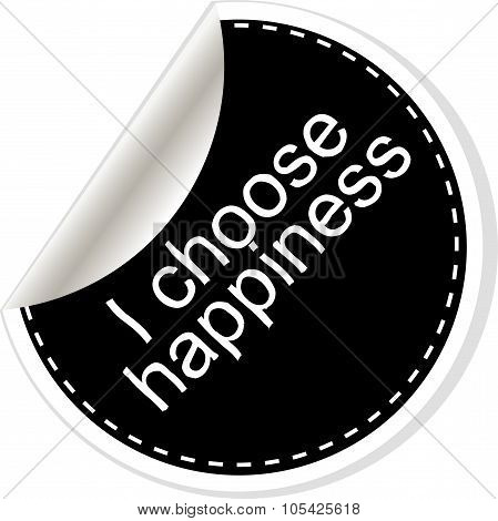 I Choose Happiness. Inspirational Motivational Quote. Simple Trendy Design. Black And White Stickers