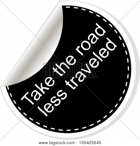 Take The Road Less Traveled. Inspirational Motivational Quote. Simple Trendy Design. Black And White