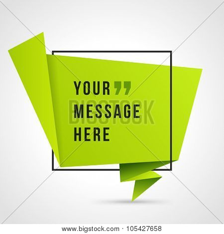 Quote  Vector abstract geometric origami speech bubble background and place for message sign.