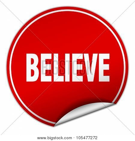 Believe Round Red Sticker Isolated On White