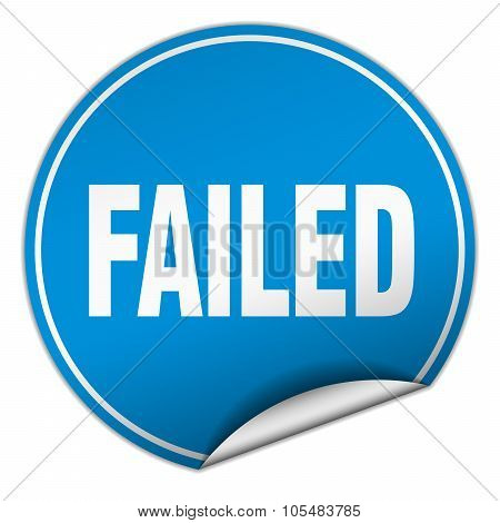 Failed Round Blue Sticker Isolated On White