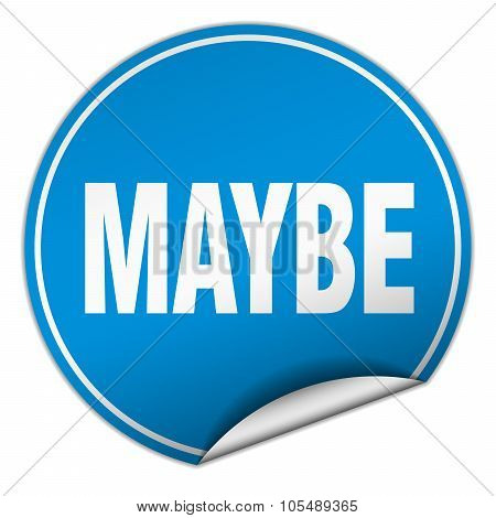 Maybe Round Blue Sticker Isolated On White