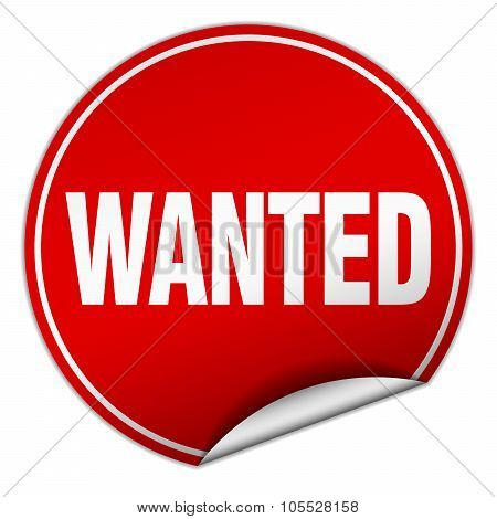 Wanted Round Red Sticker Isolated On White