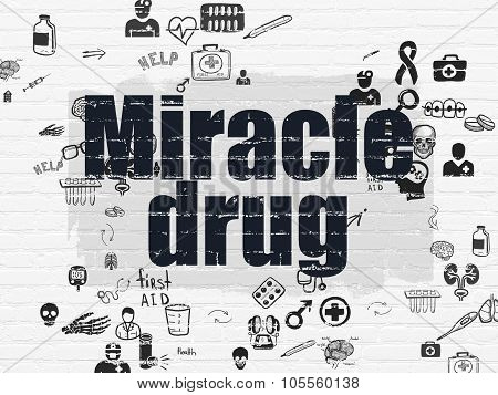 Health concept: Miracle Drug on wall background