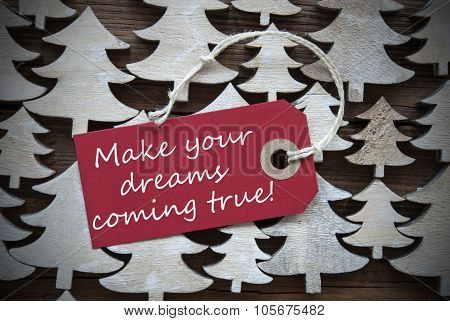Red Christmas Label Make Your Dreams Coming True