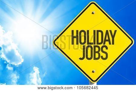 Holiday Jobs sign with sky background