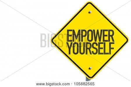 Empower Yourself sign isolated on white background