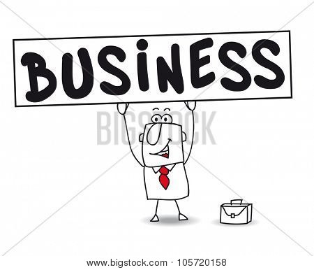 Business. Joe, the businessman holds a big  placard, on which is writing