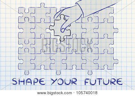 Hand Completing A Puzzle With The Missing Piece With Text Shape Your Future
