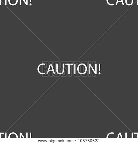 Attention Caution Sign Icon. Exclamation Mark. Hazard Warning Symbol. Seamless Pattern On A Gray Bac