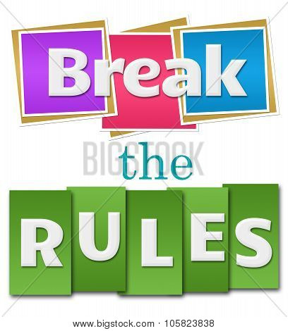 Break The Rules Colorful Squares Stripes