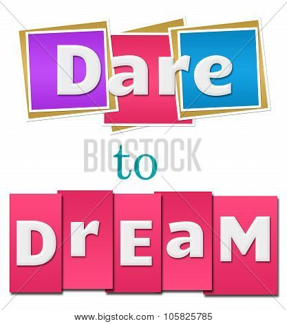 Dare To Dream Colorful Squares Stripes