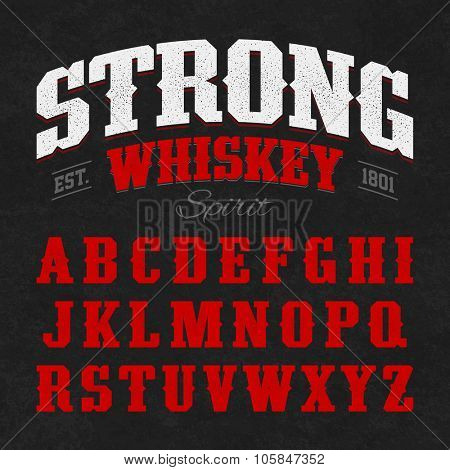 Strong whiskey label font with sample design. Ideal for any design in vintage style. Vector.